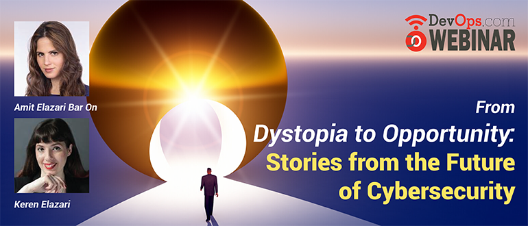 From Dystopia to Opportunity Stories from the Future of Cybersecurity-1
