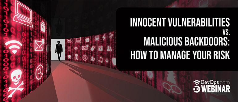 Innocent Vulnerabilities vs. Malicious Backdoors