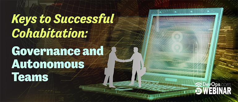 Keys to Successful Cohabitation: Governance and Autonomous Teams