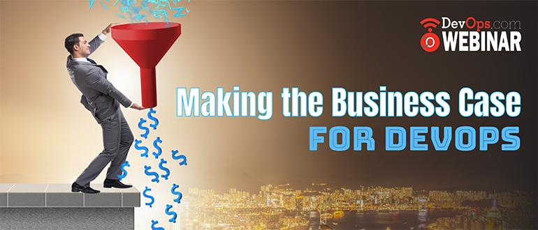 Making the Business Case for DevOps
