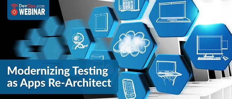 Modernizing-Testing-Re-Architecture