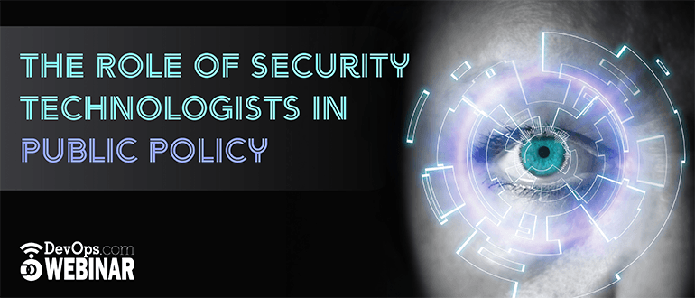 The Role of Security Technologists in Public Policy