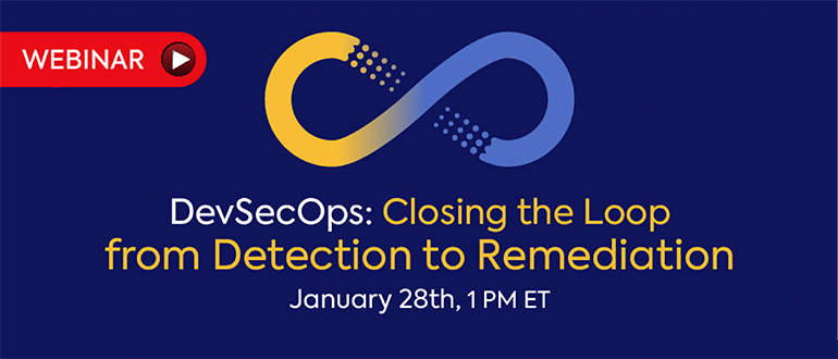 DevSecOps: Closing the Loop from Detection to Remediation