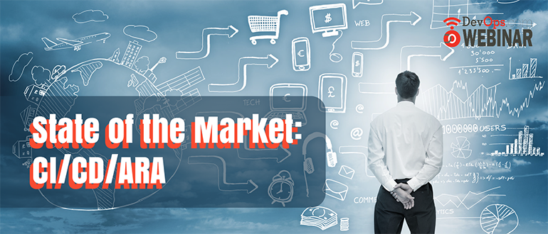 State of the Market: CI/CD/ARA