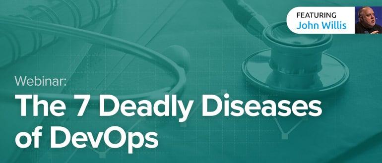 webinar_devopscom_770x329_7-Deadly-Diseases-of-DevOps_v1